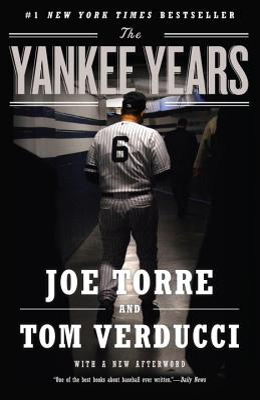 The Yankee Years - Torre, Joe