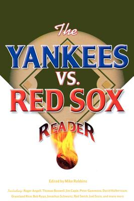 The Yankees vs. Red Sox Reader - Robbins, Mike (Editor)