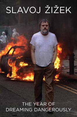 The Year of Dreaming Dangerously - Zizek, Slavoj