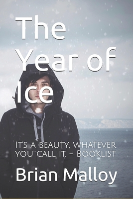The Year of Ice - Malloy, Brian