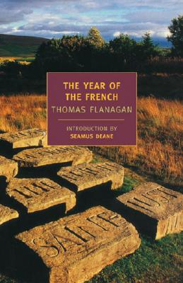 The Year of the French - Flanagan, Thomas, and Deane, Seamus (Introduction by)
