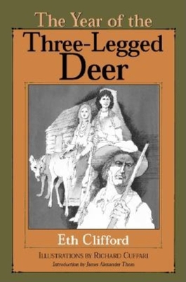 The Year of the Three-Legged Deer - Clifford, Eth, and Thom, James Alexander (Introduction by), and Clifford, Et