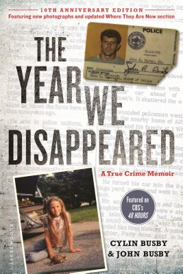 The Year We Disappeared: A Father-Daughter Memoir - Busby, Cylin