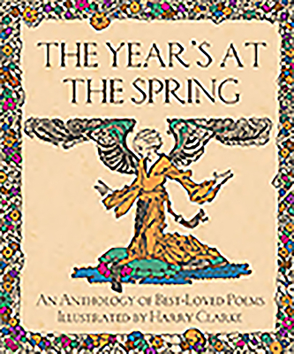 The Year's at the Spring: An Anthology of Best-Loved Poems Illustrated by Harry Clarke -