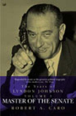 The Years of Lyndon Johnson: v. 3 - Caro, Robert A.