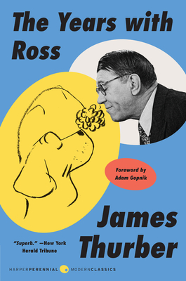 The Years with Ross - Thurber, James