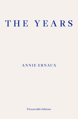 The Years - Ernaux, Annie, and Strayer, Alison L. (Translated by)