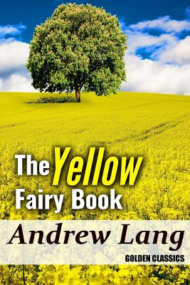 The Yellow Fairy Book - Lang, Andrew, and Oceo, Success (Editor)