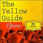 The Yellow Guide: Opera - Agnes Baltsa (vocals); Alfred Sramek (vocals); Alison Hagley (vocals); Ann Murray (vocals); Anna Tomowa-Sintow (vocals);...