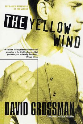The Yellow Wind: A History - Grossman, David, and Watzman, Haim (Translated by)