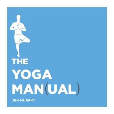 The Yoga Man(ual) - Murphy, Jen