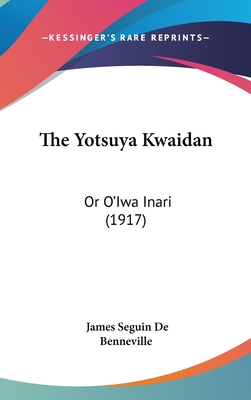 The Yotsuya Kwaidan: Or O'Iwa Inari (1917) - Benneville, James Seguin De