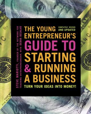 The Young Entrepreneur's Guide To Starting And Running A Business - Mariotti, Steve