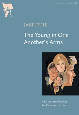 The Young in One Another's Arms - Rule, Jane, and Forrest, Katherine (Introduction by)