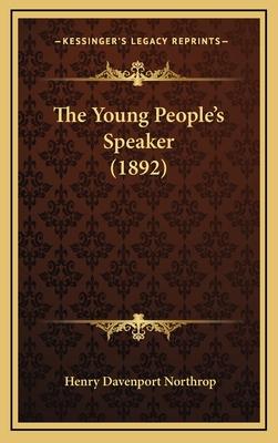 The Young People's Speaker (1892) - Northrop, Henry Davenport