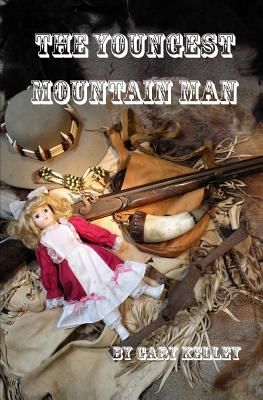The Youngest Mountain Man - Kelley, Gary