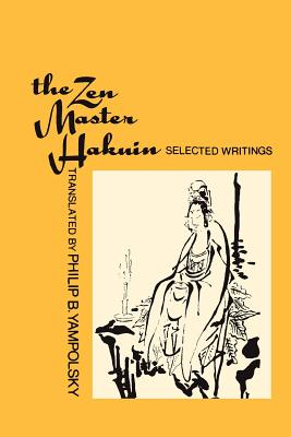 The Zen Master Hakuin: Selected Writings - Yampolsky, Philip B (Translated by)
