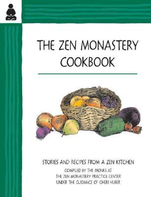 The Zen Monastery Cookbook: Stories and Recipes from a Zen Kitchen - Huber, Cheri