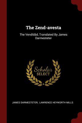 The Zend-Avesta: The Vendidad, Translated by James Darmesteter - Darmesteter, James