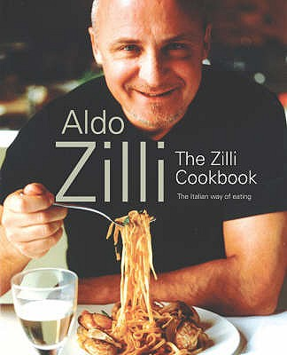 The Zilli Cookbook - Zilli, Aldo