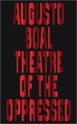 Theatre of the Oppressed - Boal, Augusto