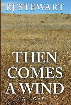 Then Comes a Wind - Stewart, R J