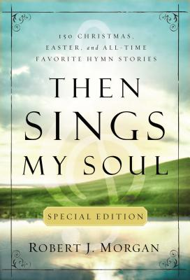 Then Sings My Soul - Morgan, Robert J