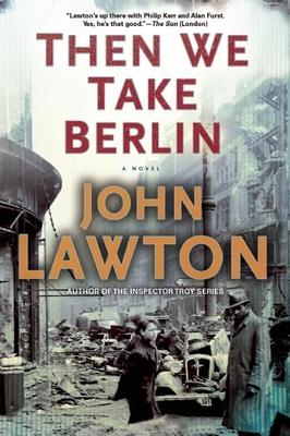 Then We Take Berlin - Lawton, John