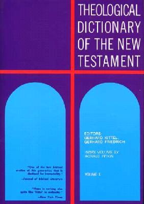 Theological Dictionary of the New Testament, Volume X - Kittel, Gerhard (Editor), and Friedrich, Gerhard (Editor)