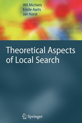 Theoretical Aspects of Local Search - Michiels, Wil, and Aarts, Emile, and Korst, Jan