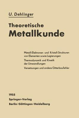 Theoretische Metallkunde - Dehlinger, Ulrich