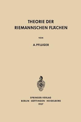 Theorie Der Riemannschen Flachen - Pfluger, Albert