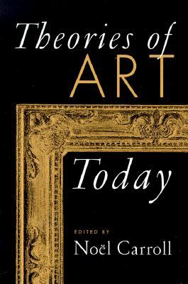 Theories of Art Today - Carroll, Noel (Editor)