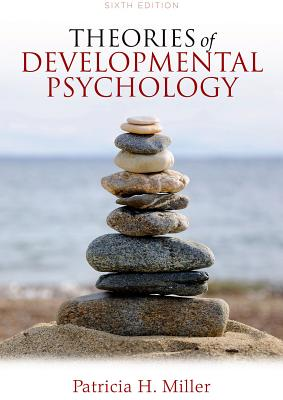 Theories of Developmental Psychology - Miller, Patricia H