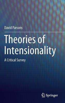 Theories of Intensionality: A Critical Survey - Parsons, David