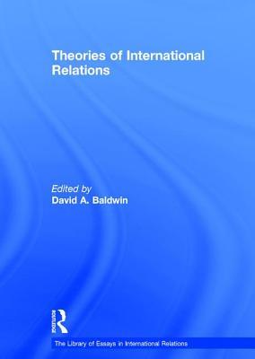 Theories of International Relations - Baldwin, David A, Professor (Editor)