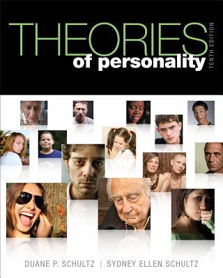 Theories of Personality - Schultz, Duane P, and Schultz, Sydney Ellen