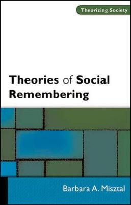 Theories of Social Remembering - Misztal, Barbara