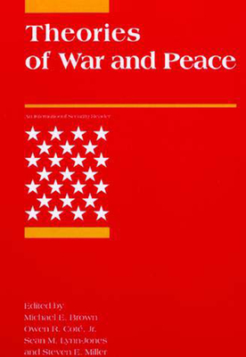 Theories of War and Peace - Brown, Michael E (Editor), and LLC, Marengo Research (Editor)