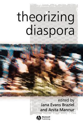 Theorizing Diaspora: A Reader - Braziel, Jana Evans (Editor)