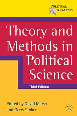 Theory and Methods in Political Science - Marsh, David, and Stoker, Gerry, Professor