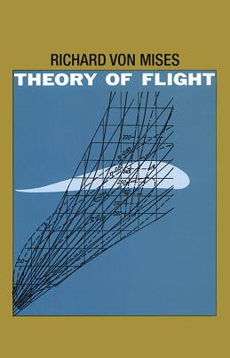 Theory of Flight - Mises, Richard Von