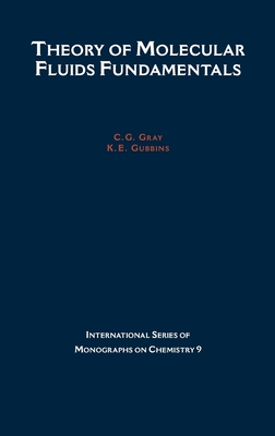 Theory of Molecular Fluids: Fundamentals Volume I - Gubbins, Keith E