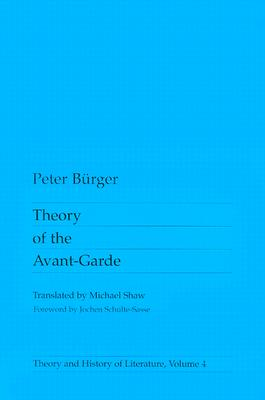 Theory of the Avant-Garde - Burger, Peter