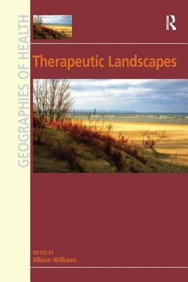 Therapeutic Landscapes - Williams, Allison (Editor)