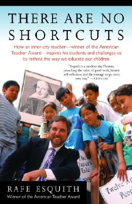 There Are No Shortcuts - Esquith, Rafe