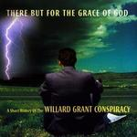 There But for the Grace of God: A Short History of the Willard Grant Consp