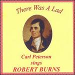 There Was a Lad: Carl Peterson Sings Robert Burns