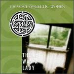 There Was a Lady: The Voice of Celtic Women [1997]