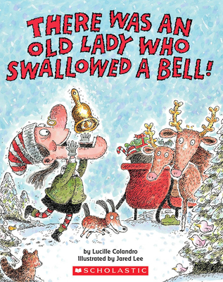 There Was an Old Lady Who Swallowed a Bell! - Colandro, Lucille